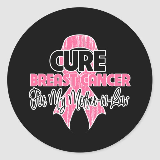 Cure Breast Cancer For My Mother-in-Law Round Stickers