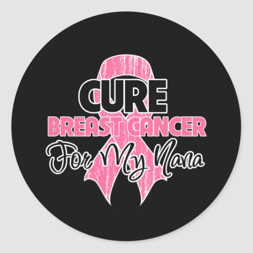 Cure Breast Cancer For My Nana Round Stickers