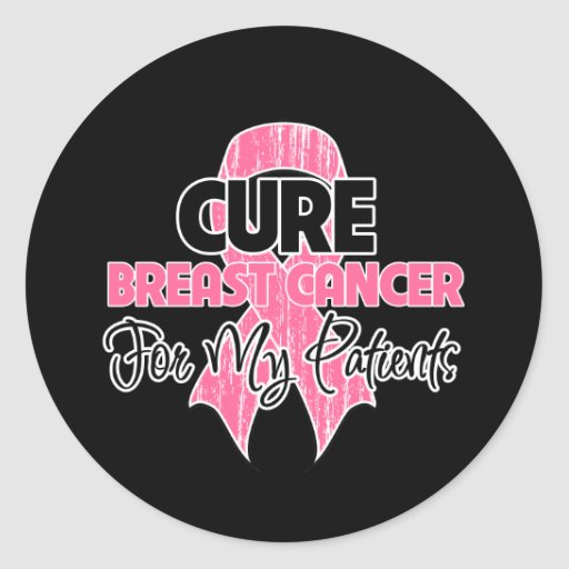 Cure Breast Cancer For My Patients Sticker