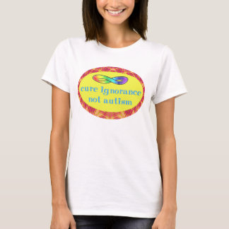 Cure Ignorance Not Autism Shirts