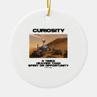 Curiosity 5 Times Heavier Than Spirit Opportunity Christmas Ornament