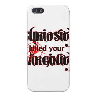 curiosity killed your virginity cases for iPhone 5