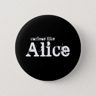 Curious Like Alice Black Button