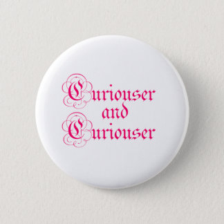 Curiouser & Curiouser 6 Cm Round Badge
