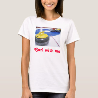 Curling, Curl with me T-Shirt