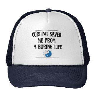 Curling Saved me from a Boring Life Cap