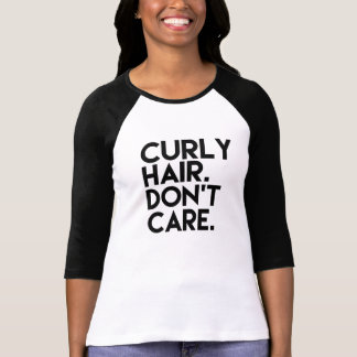 Curly Hair Don't Care funny women's Tshirt