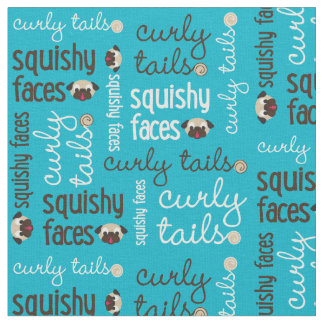 Curly Tails Squishy Faces Fabric