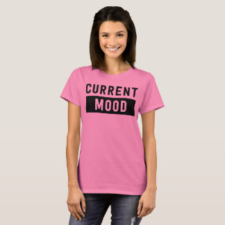 Current Mood T-Shirt