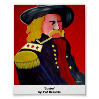 Custer by Pat Desselle Posters