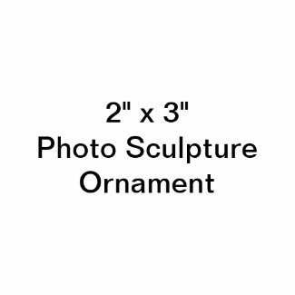 Custom Photo Sculpture Ornament