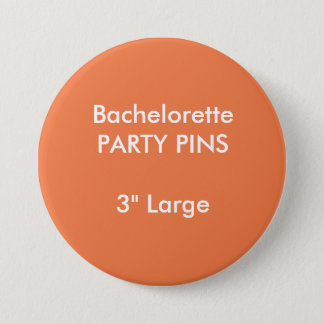 "Custom 3"" Large Bachelorette Party Pin ORANGE"
