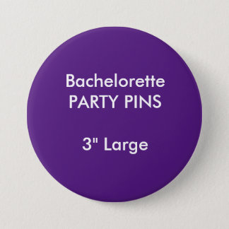 "Custom 3"" Large Bachelorette Party Pin PURPLE"