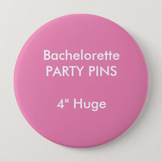 "Custom 4"" Huge Round Bachelorette Party Pin PINK"
