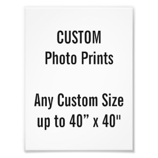 "Custom 6"" x 8"" Photo Print (or any custom size)"