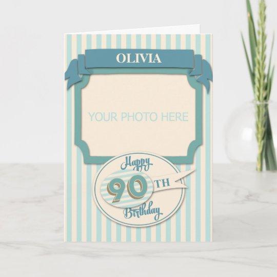 Custom 90th Birthday Card Add Name And Photo Zazzle