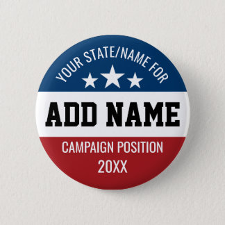 Custom Add Your Name State - Political Campaign 6 Cm Round Badge