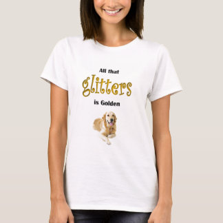 Custom All Glitters is Golden Retriever T-Shirt