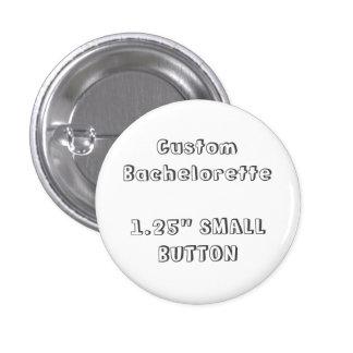 "Custom Bachelorette 1.25"" Blank Template Button F2"