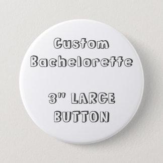 "Custom Bachelorette 3"" Blank Template Button F2"