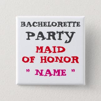 Custom Bachelorette MAID OF HONOR Button F1
