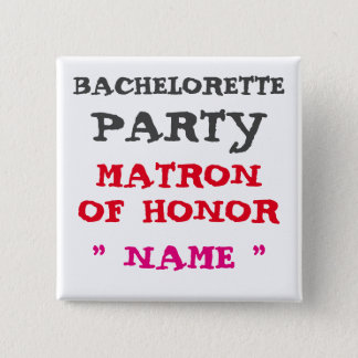 Custom Bachelorette MATRON OF HONOR Button F1