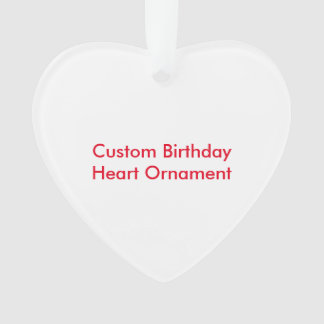 Custom Birthday Heart Ornament