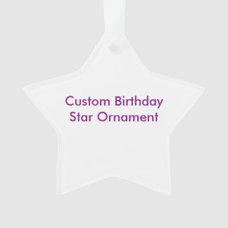 Custom Birthday Star Ornament