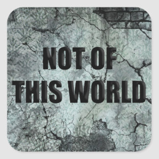 Custom Christian Not of This World Square Stickers