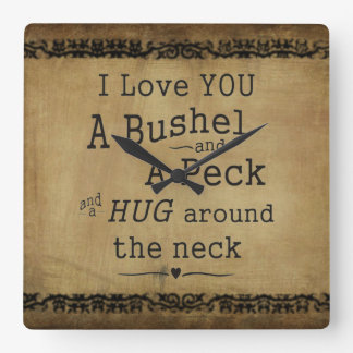 "Custom clock ""I love you a bushel and a peck"""
