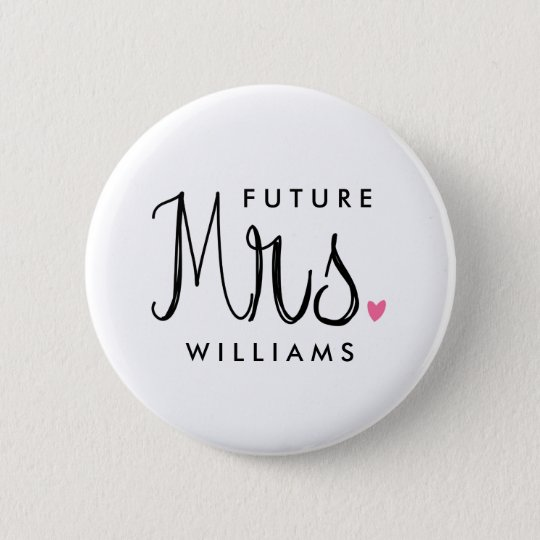 Custom Colour Fun Script Future Mrs. Bride Button