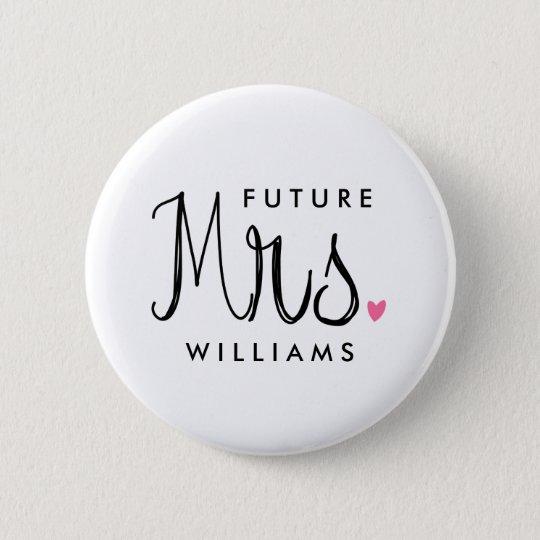 Custom Colour Fun Script Future Mrs. Bride Button