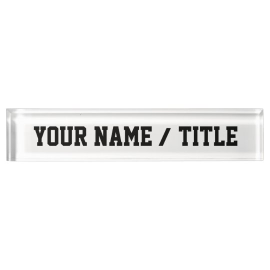 Custom Desk Nameplate - add your own text