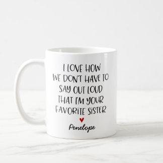 Custom Favourite Sister Coffee Mug