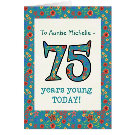 Custom Floral Birthday Card 75 Years Young