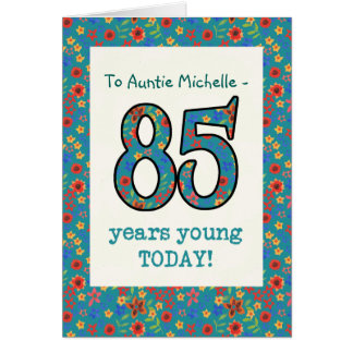 Custom Floral Birthday Card 85 Years Young
