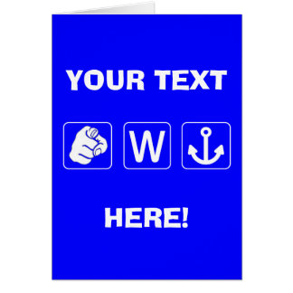 Custom Funny You W Anchor Greeting Card