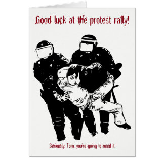 Custom Good Luck at the Protest Card