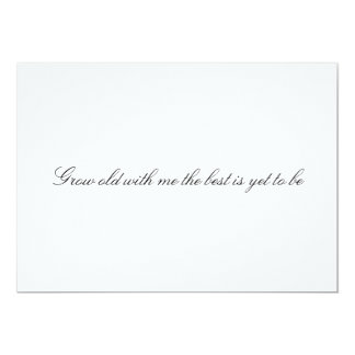 """Custom """"Grow old with me the best is yet to be"""" 13 Cm X 18 Cm Invitation Card"""