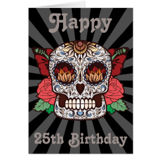 Custom Happy 25th Birthday Sugar Skull Card