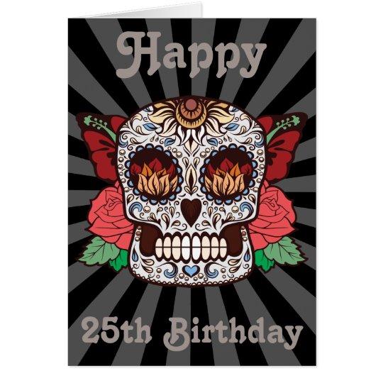 Custom Happy 25th Birthday Sugar Skull Card