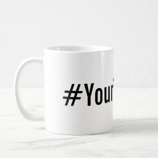 Custom Hashtag (Insert Your Text) Basic White Mug