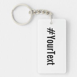 Custom Hashtag (Insert Your Text) Key Ring