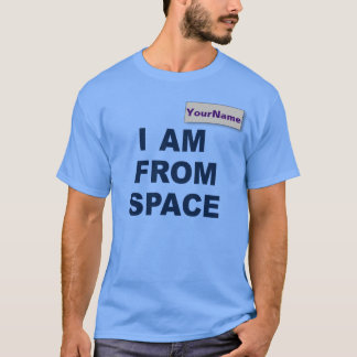 "Custom ""I am From Space"" T-Shirt"