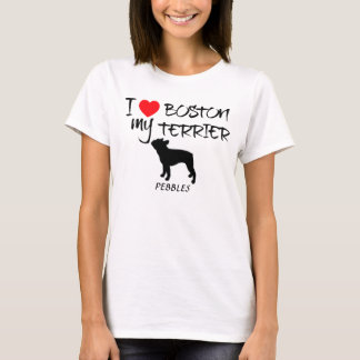 Custom I Love My Boston Terrier T-Shirt