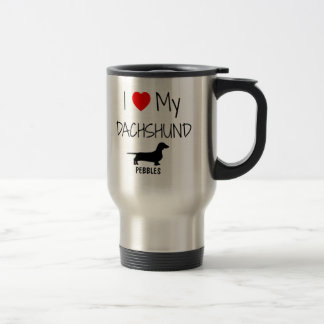 Custom I Love My Dachshund Stainless Steel Travel Mug