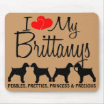 Custom I Love My Four Brittanys Mousepad