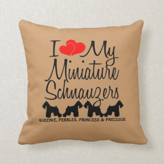 Custom I Love My Four Miniature Schnauzers Throw Pillows