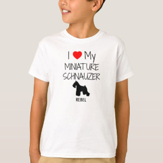 Custom I Love My Miniature Schnauzer T-Shirt