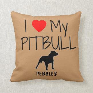 Custom I Love My Pitbull Throw Pillows
